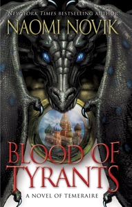 Blood of Tyrants - Naomi Novik pdf download