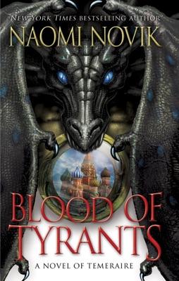Blood of Tyrants - Naomi Novik pdf download