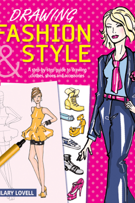 Drawing Fashion & Style - Hilary Lovell