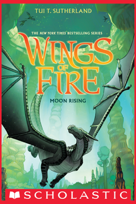 Wings of Fire Book 6: Moon Rising - Tui T. Sutherland