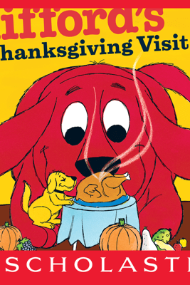 Clifford's Thanksgiving Visit - Norman Bridwell