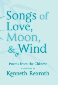 Songs of Love, Moon, & Wind: Poems from the Chinese - Kenneth Rexroth & Eliot Weinberger pdf download