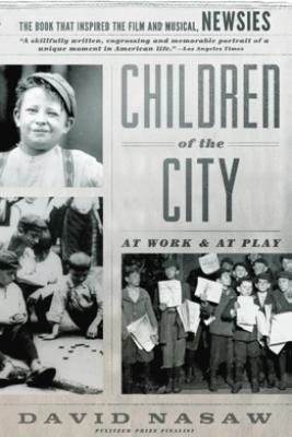 Children Of The City - David Nasaw