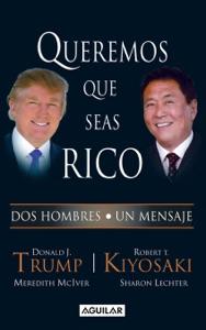 Queremos que seas rico - Robert T. Kiyosaki & Donald J. Trump pdf download