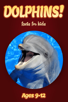 Dolphin Facts For Kids 9-12 - Cindy Bowdoin