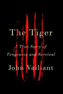 The Tiger - John Vaillant