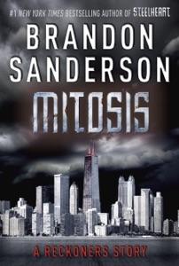 Mitosis: A Reckoners Story - Brandon Sanderson pdf download