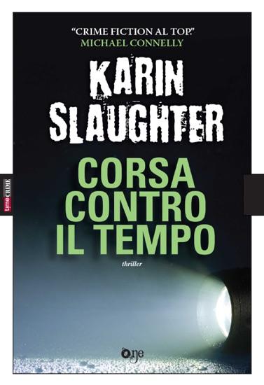 Corsa contro il tempo by Karin Slaughter pdf download