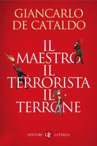 Il maestro, il terrorista, il t*****e - Giancarlo De Cataldo pdf download