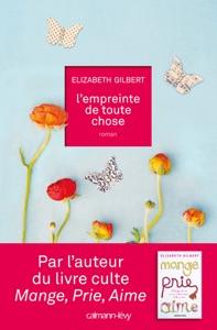 L'Empreinte de toute chose - Elizabeth Gilbert pdf download