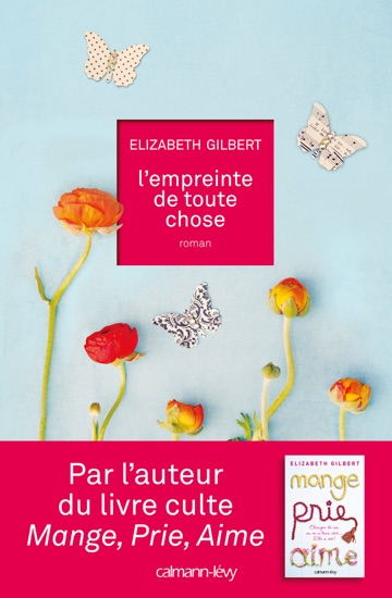 L'Empreinte de toute chose by Elizabeth Gilbert PDF Download