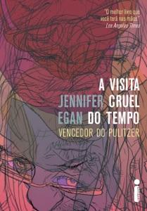 A visita cruel do tempo - Jennifer Egan pdf download