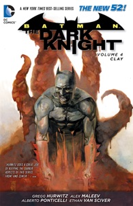 Batman: The Dark Knight Vol. 4: Clay (The New 52) - Gregg Hurwitz, Alex Maleev & Alberto Ponticelli pdf download