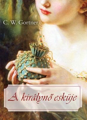 A királynő esküje - C. W. Gortner pdf download