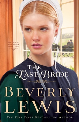 The Last Bride (Home to Hickory Hollow Book #5) - Beverly Lewis pdf download