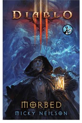 Diablo III: Morbed - Micky Neilson