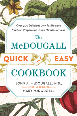 The McDougall Quick and Easy Cookbook - John A. McDougall & Mary McDougall