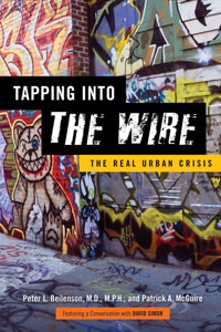 Tapping into the Wire - Peter L. Beilenson, Patrick A. McGuire & David Simon pdf download