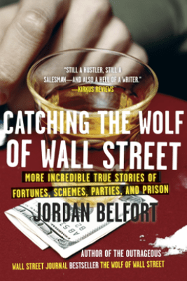 Catching the Wolf of Wall Street - Jordan Belfort