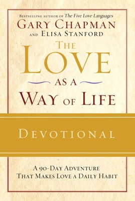 The Love as a Way of Life Devotional - Gary Chapman & Elisa Stanford pdf download