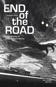End of the Road - Jonathan Oliver, Lavie Tidhar, Sophie McDougall, S L Grey & Philip Reeve pdf download