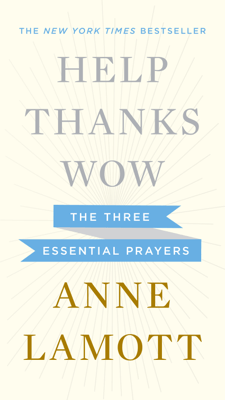 Help, Thanks, Wow - Anne Lamott pdf download