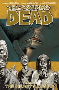 The Walking Dead, Vol. 4: The Heart's Desire - Robert Kirkman, Rus Wooton, Cliff Rathburn, Tony Moore & Charles Adlard pdf download