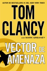 Vector de amenaza - Tom Clancy & Mark Greaney pdf download