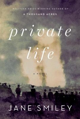 Private Life - Jane Smiley pdf download