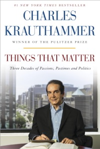 Things That Matter - Charles Krauthammer pdf download