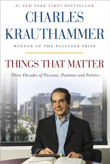 Things That Matter by Charles Krauthammer PDF Download