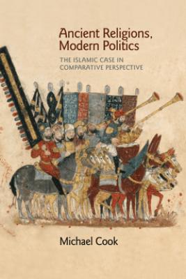 Ancient Religions, Modern Politics - Michael Cook