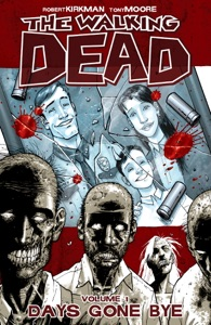 The Walking Dead, Vol. 1: Days Gone Bye - Robert Kirkman & Tony Moore pdf download