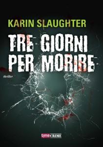 Tre giorni per morire - Karin Slaughter pdf download