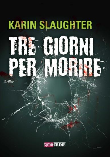Tre giorni per morire by Karin Slaughter pdf download
