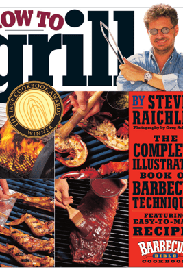 How to Grill - Steven Raichlen