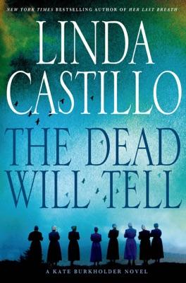 The Dead Will Tell - Linda Castillo pdf download