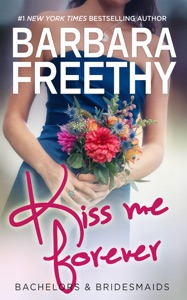 Kiss Me Forever (Bachelors & Bridesmaids #1) - Barbara Freethy pdf download