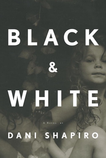 Black & White by Dani Shapiro PDF Download
