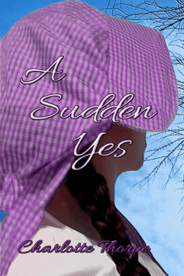 A Sudden Yes - Charlotte Thorpe