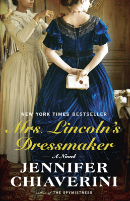 Mrs. Lincoln's Dressmaker - Jennifer Chiaverini pdf download