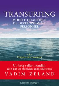 Transurfing T1 - Modèle quantique de développement personnel - Vadim Zeland pdf download