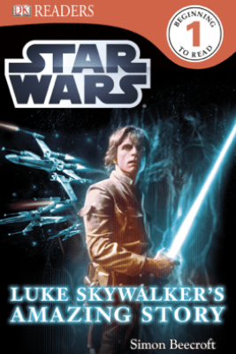 DK Readers L1: Star Wars: Luke Skywalker's Amazing Story (Enhanced Edition) - Simon Beecroft
