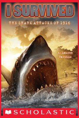 I Survived #2: I Survived the Shark Attacks of 1916 - Lauren Tarshis