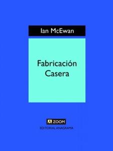 Fabricación casera - Ian McEwan pdf download