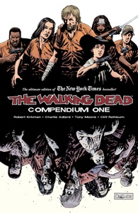 The Walking Dead: Compendium One - Robert Kirkman, Charlie Adlard & Tony Moore pdf download