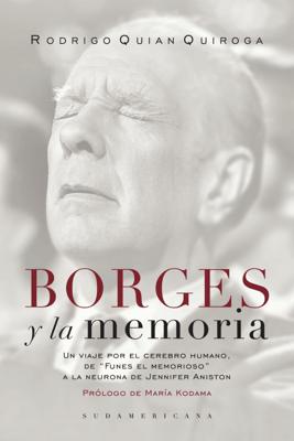 Borges y la memoria - Rodrigo Quian Quiroga