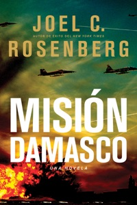 Misión Damasco Damascus Countdown - Joel C. Rosenberg pdf download