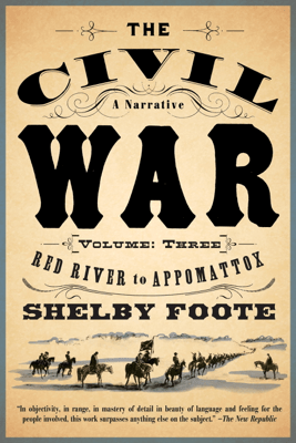 The Civil War: A Narrative - Shelby Foote