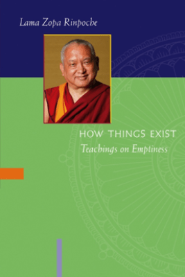 How Things Exist: Teachings on Emptiness - Lama Zopa Rinpoche